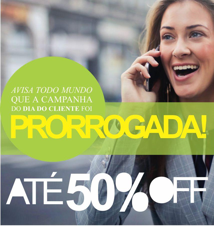 DIA DO CLIENTE loja PRORROGADO